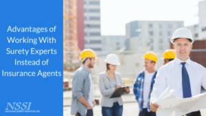 Advantages of Working With Surety Experts Instead of Insurance Agents
