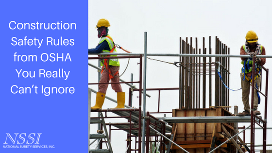 Construction Safety Rules from OSHA You Really Can't Ignore