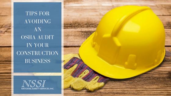 Tips for Avoiding an OSHA Audit in Your Construction Business